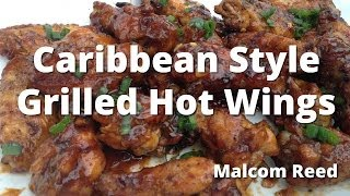 Grilled Chicken Wings  Caribbean Stlye Grilled Hot Wings HowToBBQRight with Malcom Reed