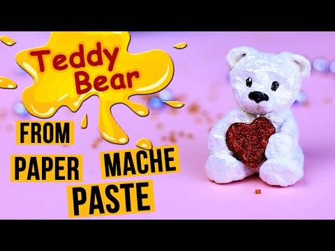 How To Make A Teddy Bear From Paper Mache Paste