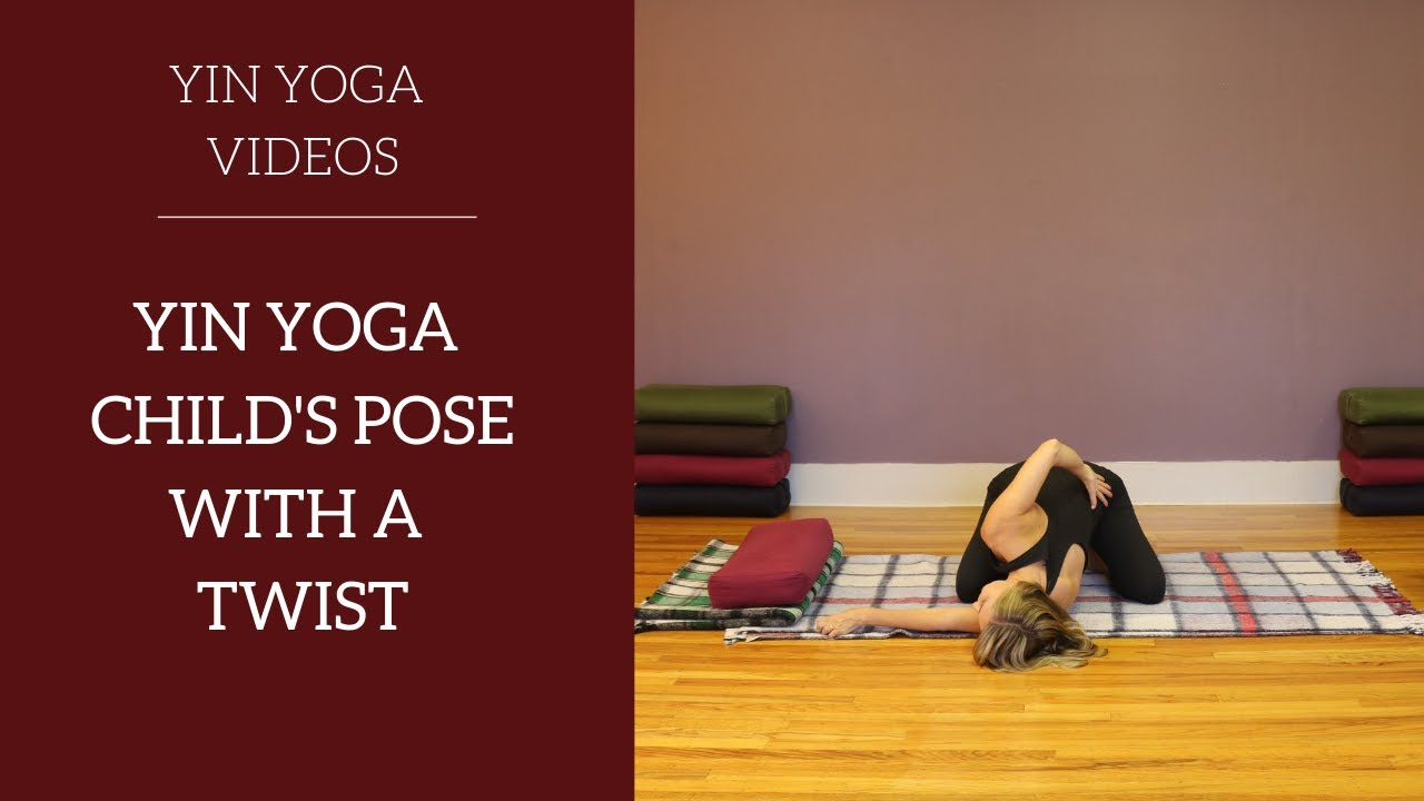 Yin Yoga Child's Pose with a Twist with modifications ...