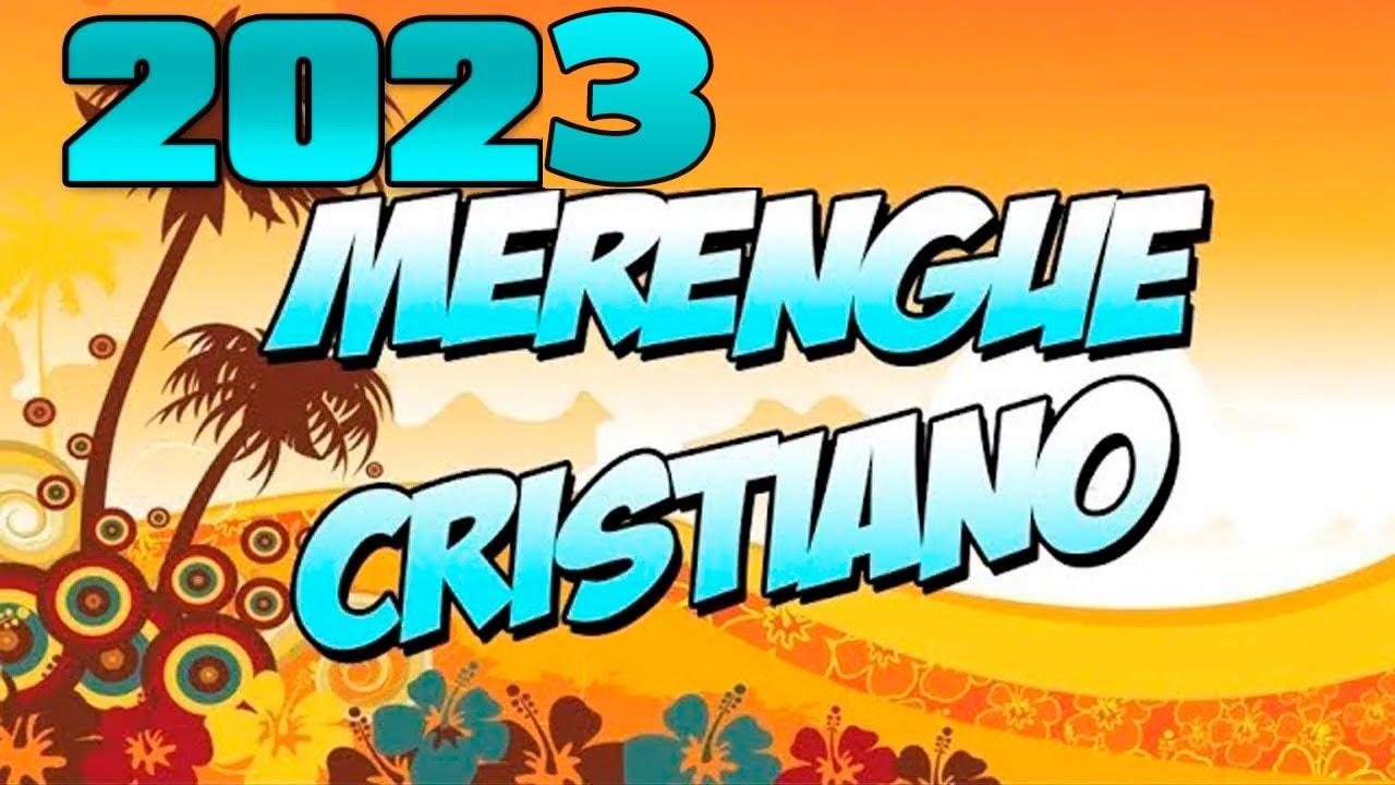 Merengue Cristiano 2021 La Mejor Música De Bendición Youtube