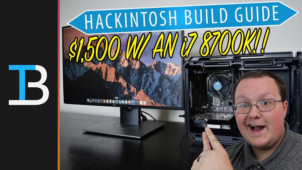 $1,500 Hackintosh Build Guide w/ An Intel Core i7 8700K & Nvidia 1070 Ti!