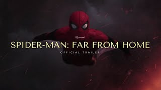 SPIDER-MAN: FAR FROM HOME (2019) - Official Trailer - Tom Holland, Jake Gyllenhaal Movie