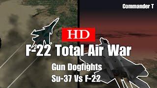 F22 Total Air War TAW Guns Dogfight Su37 vs F22 1080HD [Episode 29]