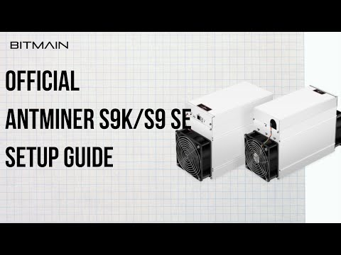 How To Set Up A New Antminer S9 SE/S9k