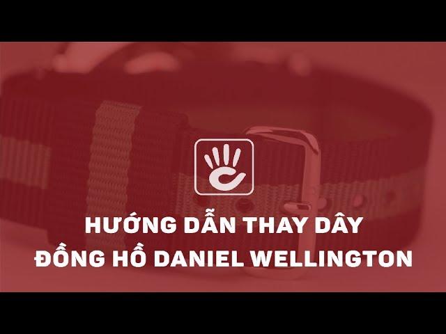 """Thumbnail for Chia Sẻ Cách Thay Dây Đồng Hồ Daniel Wellington (DW) """"Dễ Như Chơi"""""""
