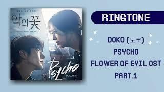 [RINGTONE] DOKO - PSYCHO (FLOWER OF EVIL OST) PART. 1 | DOWNLOAD 👇