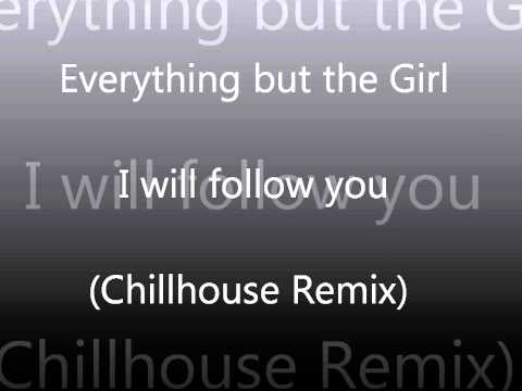 Everything But the Girl - I Will Follow you
