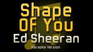 Ed Sheeran - Shape Of You (Karaoke)
