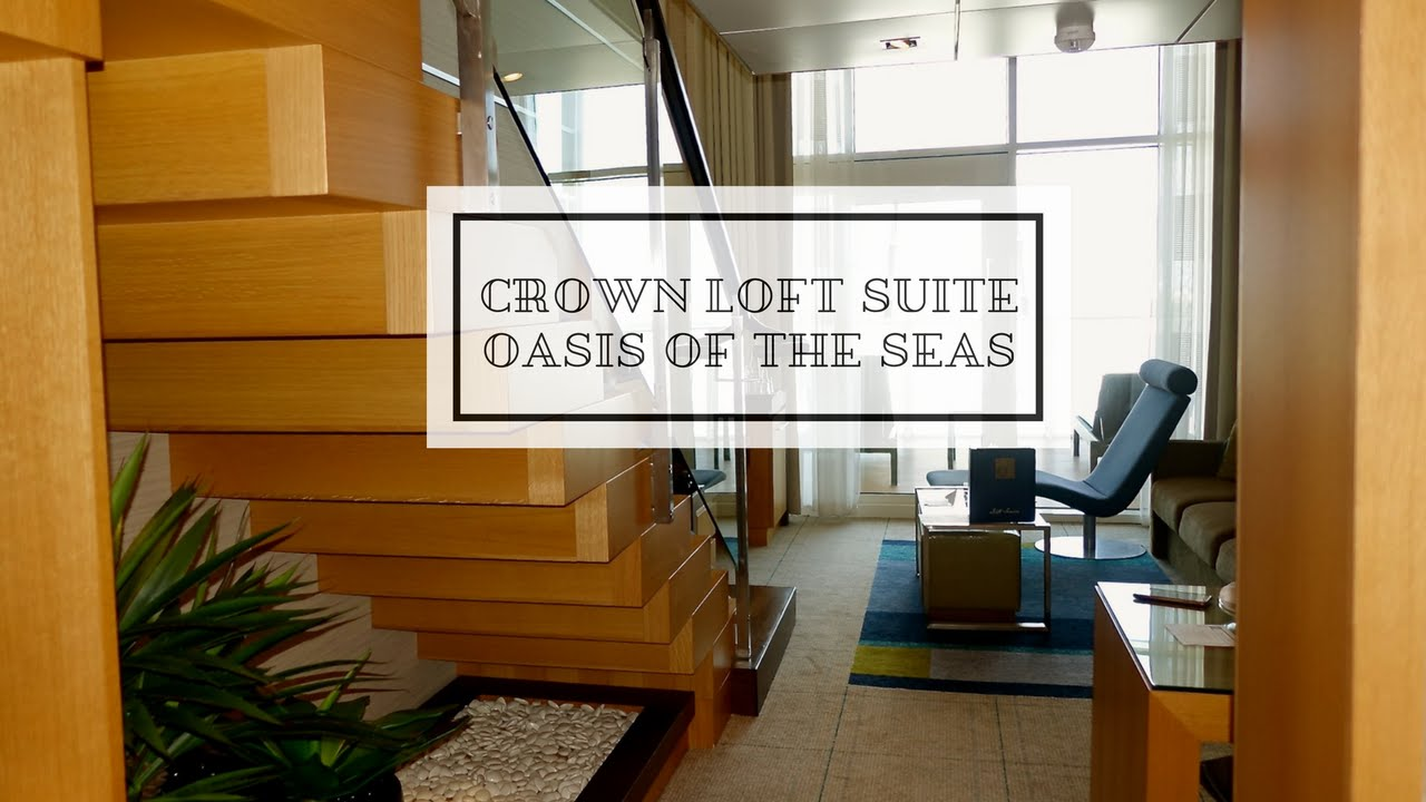 Oasis Of The Seas Crown Loft Suite Virtual Tour Youtube