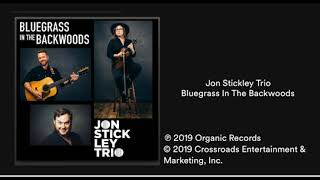 Jon Stickley Trio: Bluegrass In The Backwoods  (2019) New Bluegrass Trim
