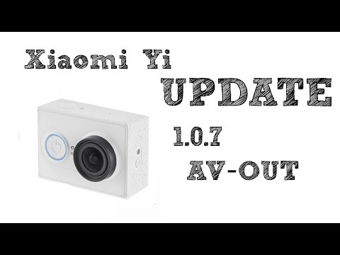 Xiaomi Yi Update 1.0.7 AV-out Live Actualizacion