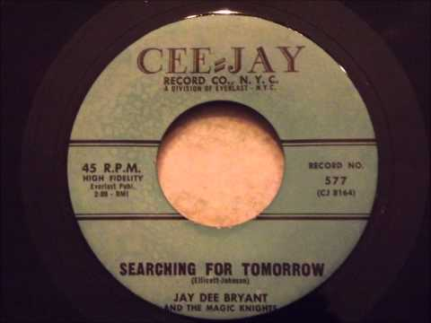 Jay Dee Bryant and The Magic Knights - Searching For Tomorrow - Fantastic Bluesy Doo Wop