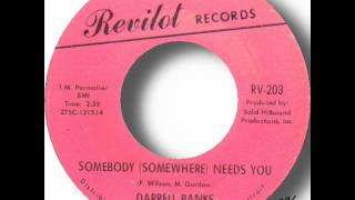 Darrell Banks   Somebody Somewhere Needs You
