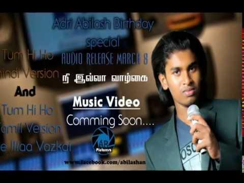 Tum Hi Ho Tamil Version (நீ இல்லா வாழ்க்கை ) - Adri Abilash