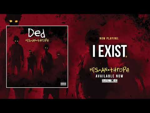 Ded - I Exist (Official Audio)