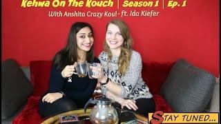 Kehwa On The Kouch | Season 1 (Germany) | Episode 1 - ft. Ida Kiefer