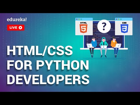 HTML & CSS For Python Developers | Python for Web Development | Python Training | Edureka Live