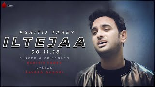 ILTEJAA Official Teaser Kshitij Tarey | Sayeed Quadri | Indie Music Label | Sony Music India