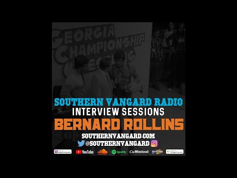 Bernard Rollins - Southern Vangard Radio Interview Sessions