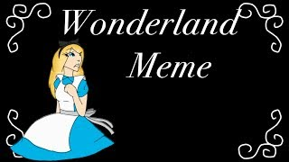 Download lagu Wonderland Meme MP3