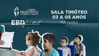 EBD INFANTIL IPMS | 28/06/2020 - Sala Timóteo (3 a 5 anos)