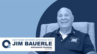 Interview with Brigadier General Jim Bauerle about HBOT, TBI, & PTS
