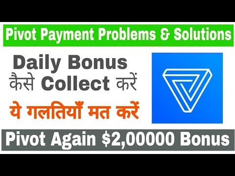 Pivot App Payment Problem & Solutions | How to Collect Daily Bonus | Pivot App Latest Update