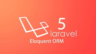 5 Eloquent ORM   Laravel Speak Khmer (Part 5)