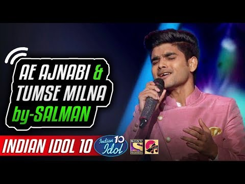 Ae Ajnabi - Tumse Milna - Salman Ali - Indian Idol 10 - Neha Kakkar - Udit Narayan - 2018