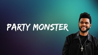 The Weeknd - Party Monster (Lyrics)