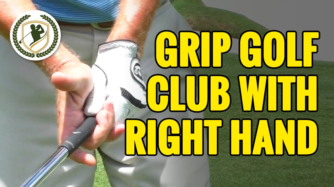 How To Grip A Golf Club What Does The Right Hand Do Youtube