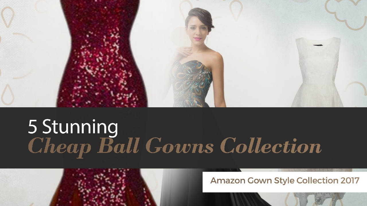 5 Stunning Cheap Ball Gowns Collection Amazon Gown Style Collection ...
