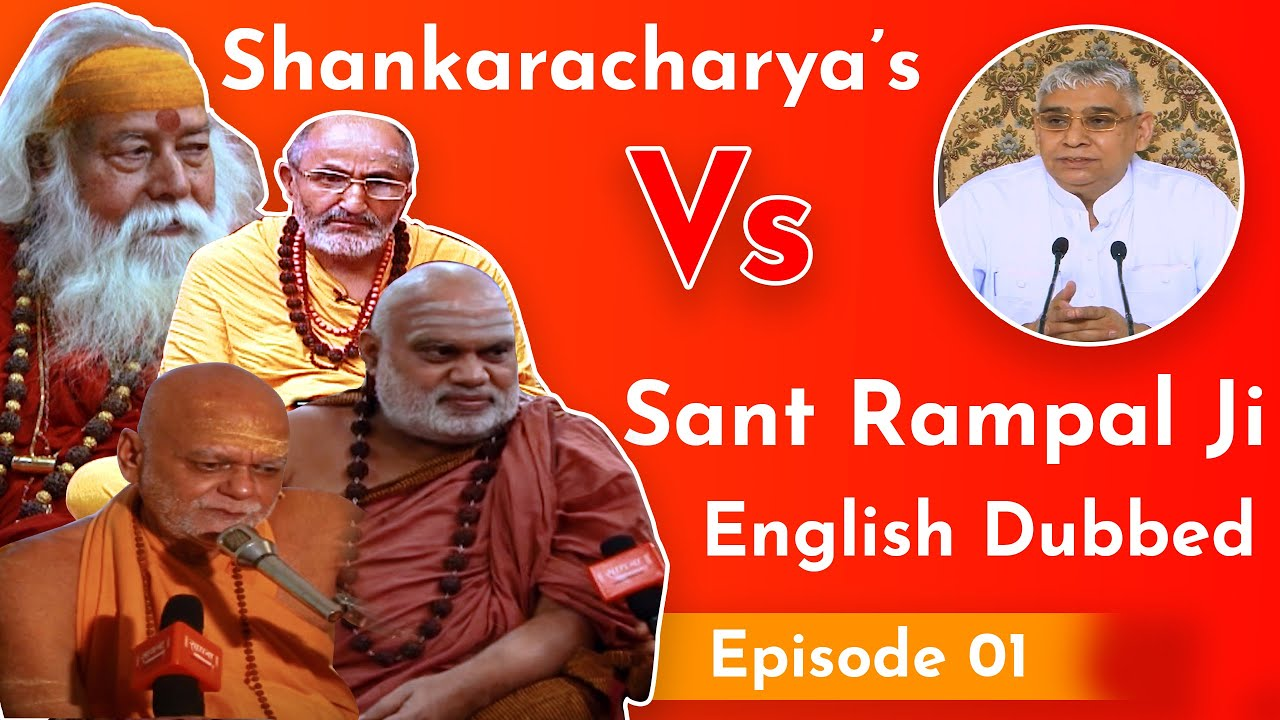 Download Shankaracharya's Vs Sant Rampal Ji English Dubbed With CC | Episode 01 | SATLOK ASHRAM