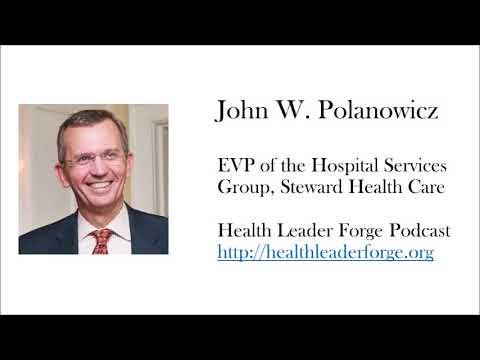 John W Polanowicz, EVP of the Hospital Services Group, Steward Health Care mp3