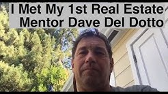 Real Estate Mentors I Just Met My First Mentor, Dave Del Dotto, 35 years later