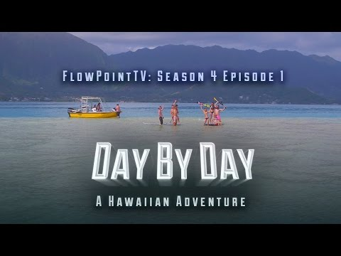 FlowPointTV S4 E1:  Day By Day - A Hawaiian Adventure