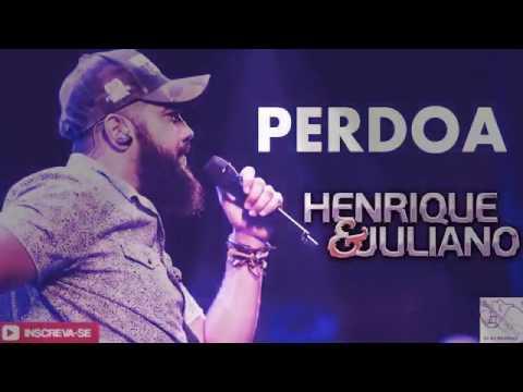 "Henrique e Juliano "" Perdoa"""