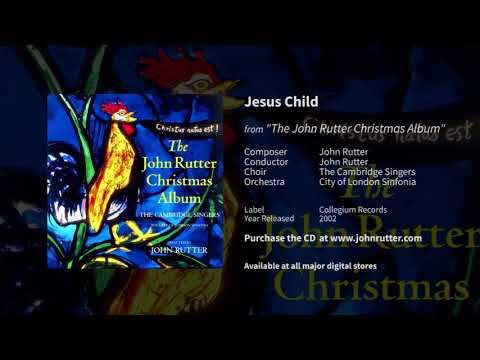 Jesus Child - John Rutter, The Cambridge Singers, City Of London Sinfonia