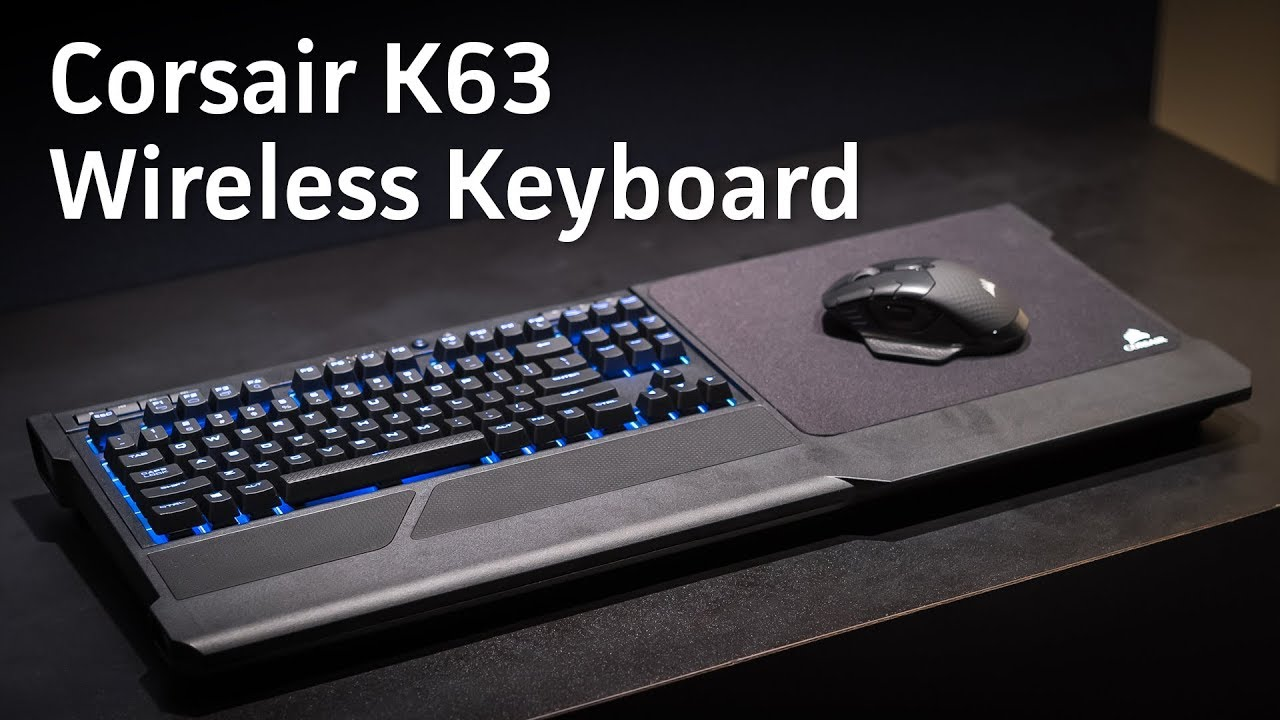 69e29a6d329 Corsair's K63 Wireless Keyboard and Lapboard Hands-on - YouTube