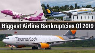 5 Biggest Airline Bankruptcies Of 2019
