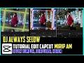 Tutorial Edit Capcut Mirip Alight Mation Cara Edit Capcut Dj Always Selow Bang Al Fatih  Mp3 - Mp4 Download