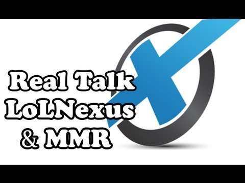 Real Talk LoL : LoLNexus and Matchmaking Rating