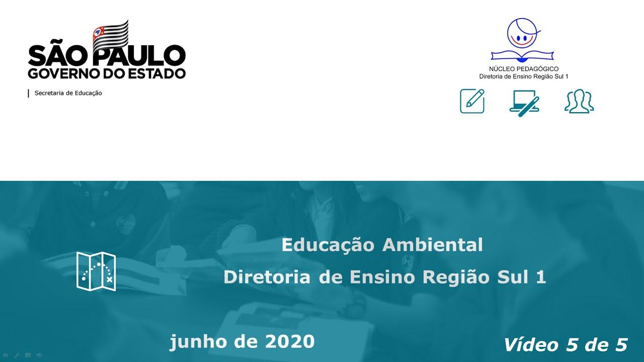 Educação Ambiental e pesquisa nas escolas da DER-S1 [VÍDEO - 5/5]
