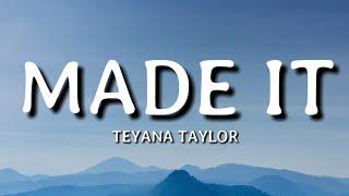 Teyana Taylor - Made It (Lyrics)🎵