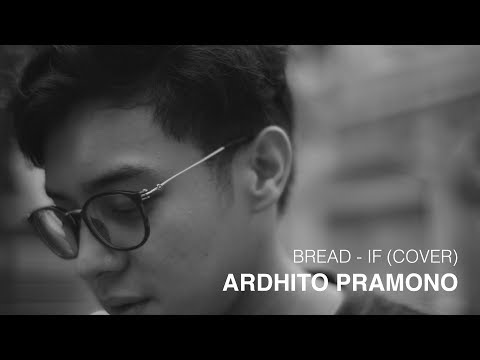 Bread - If (Cover) By Ardhito Pramono