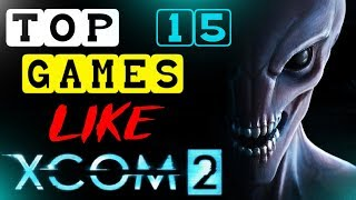 Top 15 Best Games like XCOM 2(NEW)...