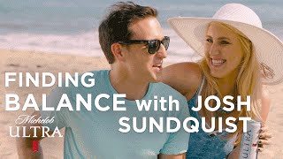 Josh Sundquist On Living a Balanced Life | Michelob Ultra