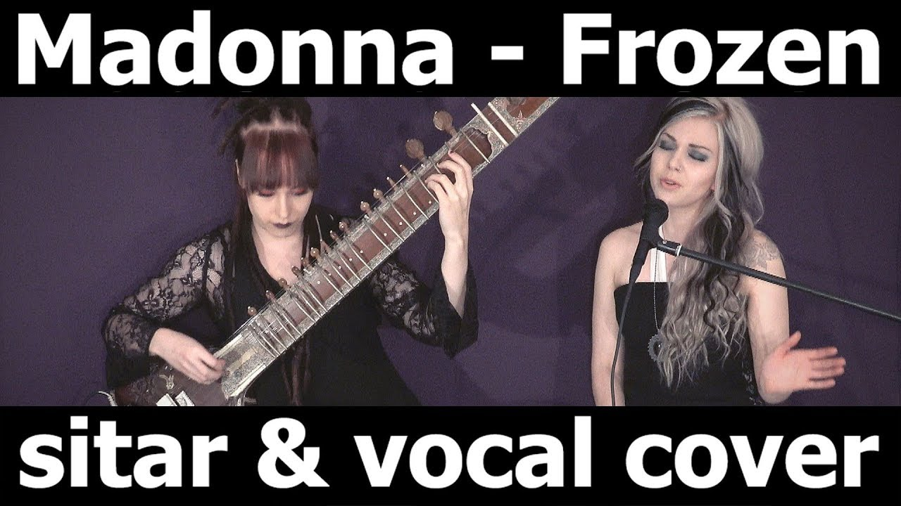 Madonna - Frozen (KuuΔelta sitar & vocal cover)