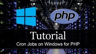 Tutorial - PHP Crons on Windows