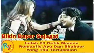 Bikin BAPER Sejagat!Inilah 20 Detik Momen Romantis Ayu Dan Shaheer,Yang Tak Terlupakan,Ayu Shaheer
